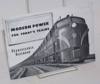 Modern Power for Today's Trains. Pennsylvania Railroad. Railroads