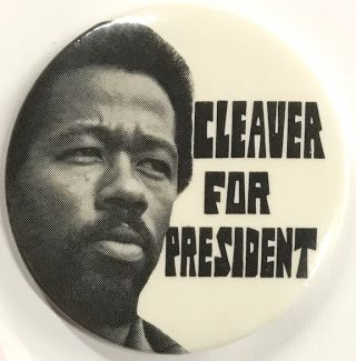Cleaver for President (pinback button). Eldridge Cleaver