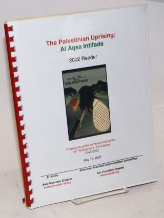 The Palestinian Uprising: Al Aqsa Intifada. 2002 Reader