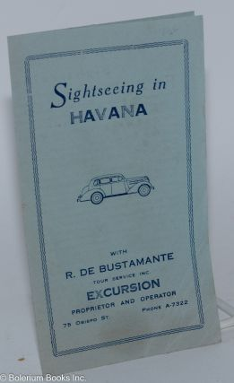 Sightseeing in Havana, with R. de Bustamante, your service inc., Excursion proprietor and...