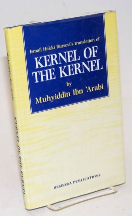 Ismail Hakki Bursevi's Translation of Kernel of the Kernel by Muhyiddin Ibn 'Arabi. Ismail Hakki...
