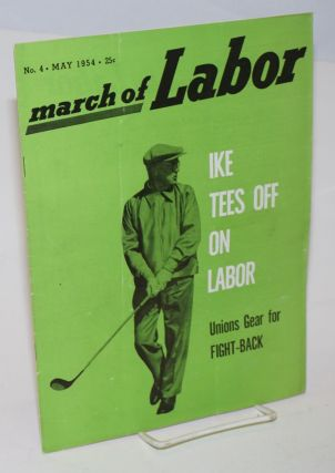 March of labor, national monthly magazine for the active trade unionist. Vol. 6, no. 4, May...