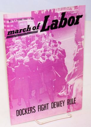 March of labor, national monthly magazine for the active trade unionist. Vol. 6, no. 5, June,...
