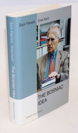 The Bosniac Idea. Translated from the Croatian by Saba Risaluddin. Sacir Filandra, subject,...