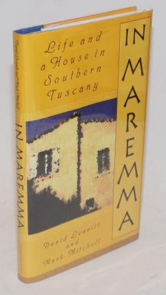 In Maremma: life and a house in Southern Tuscany. David Leavitt, Mark Mitchell