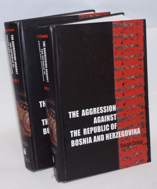 The Aggression Against the Republic of Bosnia and Herzegovina; Books 1 and 2; Planning,...