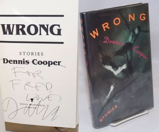 Wrong; stories [signed]. Dennis Cooper