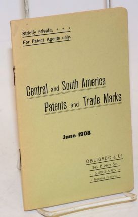 Strictly private. For Patent Agents only. Central and South America Patents and Trade Marks, June...