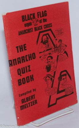 The Black Flag Anarcho-Quiz Book. Albert Meltzer, compiler, Marco Phil Ruff