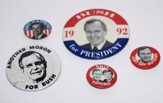 Five unduplicated metal lapel political buttons, one urging Bush upon us in '92 [with] four...
