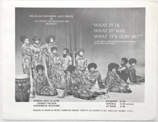 "The Black Performing Arts Troupe of Cal State College-Hayward presents ""What is is, What is was,..."