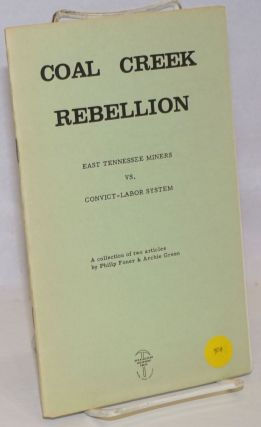 Coal Creek rebellion: East Tennessee miners vs. convict-labor system the Northern fields, 1931. ...