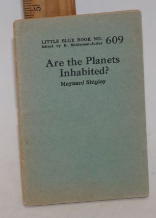 Are the Planets Inhabited? Maynard Shipley.