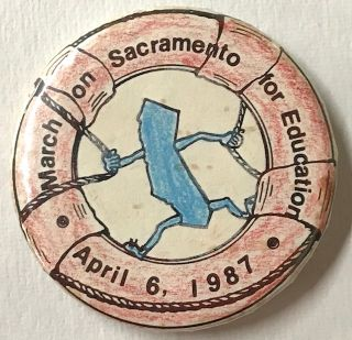 March on Sacramento for Education / April 6, 1987 [pinback button