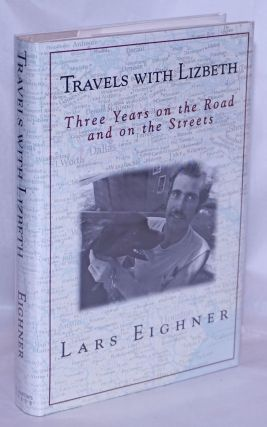 Travels With Lizbeth: three years on the road and on the streets. Lars Eighner.