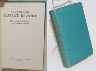 The Prose of Rupert Brooke. Rupert Brooke, edited aith, Christopher Hassall