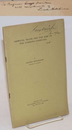 Oriental Trade and the Rise of the Lombard Communes. Reprinted from The Quarterly Journal of...