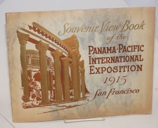 Souvenir Views of the Panama-Pacific International Exposition, San Francisco California, Opened...