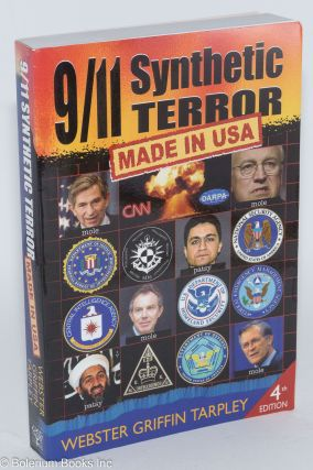 9/11 Synthetic Terror : Made in USA Fourth edition. Webster Griffin Tarpley