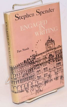 Engaged in Writing and The Fool and the Princess two novels. Stephen Spender.