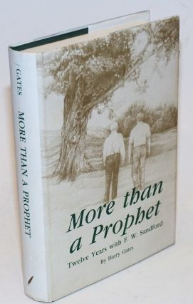 More than a prophet: twelve years with F.W. Sandford. Harry Gates