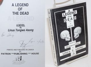 A Legend of the Dead A Novel. Linus Tongwo Asong