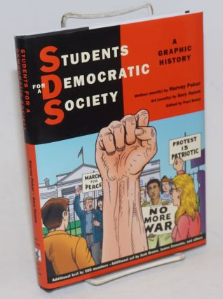 Students for a Democratic Society, a graphic history. Written by Harvey Pekar, art by Gary Dumm,...