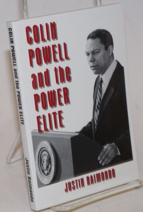 Colin Powell and the Power Elite. Justin Raimondo
