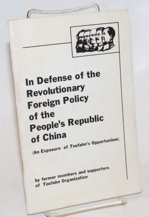 In Defense of the Revolutionary Foreign Policy of the People's Republic of China (An Exposure of...