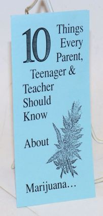 10 Things Every Parent, Teenager & Teacher Should Know About Marijuana. Family Council on Drug...