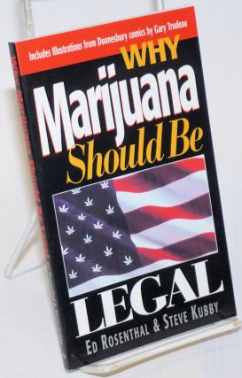 Why Marijuana Should Be Legal. Ed Rosenthal, Steve Kubby