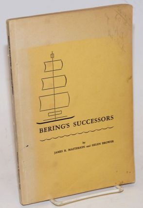 Bering's Successors 1745-1780. Contributions of Peter Simon Pallas to the History of Russian...