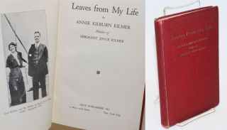 Leaves from My Life. Annie Kilburn Kilmer, Mother of Sergeant Joyce Kilmer