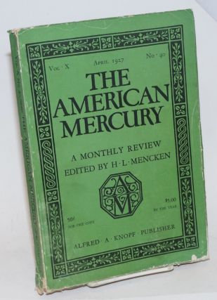 The American Mercury: a monthly review edited by H. L. Mencken. Vol. X, April 1927, No. 40. James...