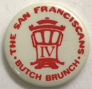 The San Franciscans / Butch Brunch / IV [pinback button