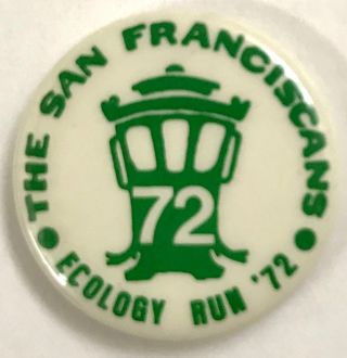 The San Franciscans / Ecology Run '72 [pinback button