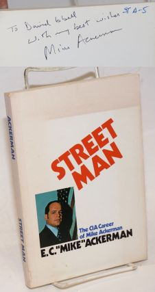 "Street Man. The CIA Career of Mike Ackerman. E. C. ""Mike"" Ackerman"