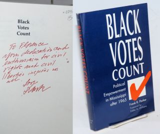 Black Votes Count; Political Empowerment in Mississippi after 1965. Frank R. Parker