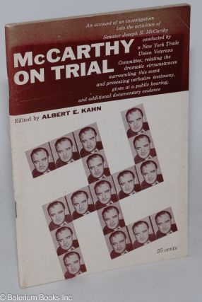 McCarthy on trial. An account of an investigation into the activities of Senator Joseph R....