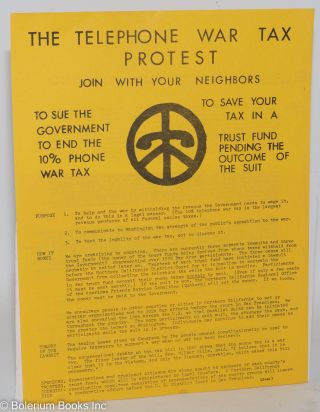 The Telephone War Tax Protest. Join with your neighbors to sue the government to end the 10%...
