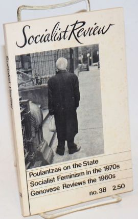 Socialist Review; Number 38 (Vol. 8, No. 2) March-April 1978. Tomas Almaguer, aka San Francisco...