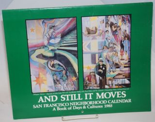 And still it moves. San Francisco neighborhood calendar, a book of days and cultures 1985