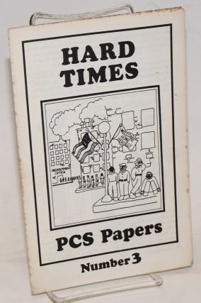 Hard Times. PCS papers number 3
