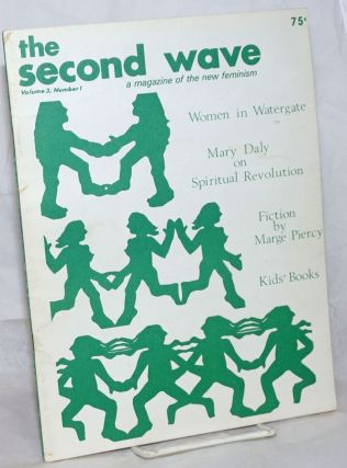 The Second Wave: a magazine of the new feminism; vol. 3, # 1; Women in Watergate, Mary Daly on...