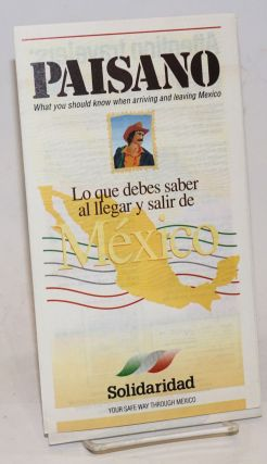 Paisano: what you should know when arriving and leaving Mexico [brochure] Lo que debes saber al...
