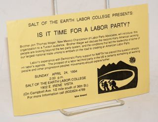 Salt of the Earth Labor College presents: Is it Time for a Labor party? [handbill