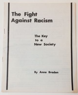 The fight against racism, the key to a new society. Amnne Braden