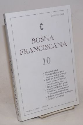 Bosna Franciscana Volume 6 Number 10. Marko Karamatic, -in-Chief