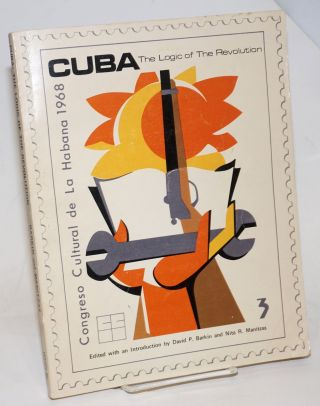 Cuba, the logic of the revolution. David Barkin, Nita R. Manitzas