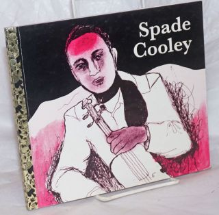 Spade Cooley - Ghost in the Music. Drawings by Kira Lynn Cain. Donnelle Malnik, story, music
